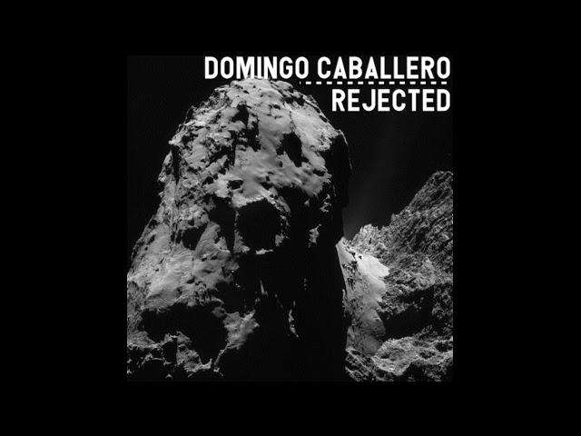 Domingo Caballero - Rejected (Original Mix)