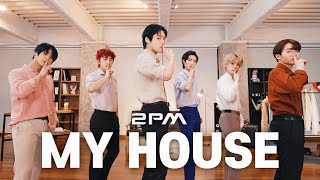 2PM(투피엠) '우리집(My House)' Dance Cover 커버댄스