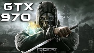 Dishonored GTX 970 OC | DSR - 4K Resolution (2160p) Max Settings | FRAME-RATE TEST