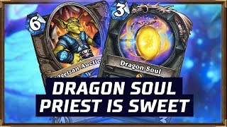 Dragon Soul Priest Is Sweet | The Witchwood | Hearthstone