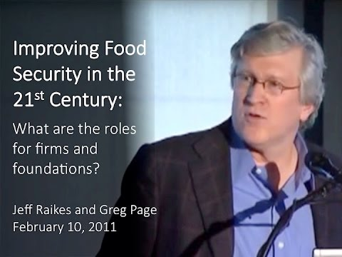 Improving Food Security in the 21st Century: What are the roles for firms and foundations?