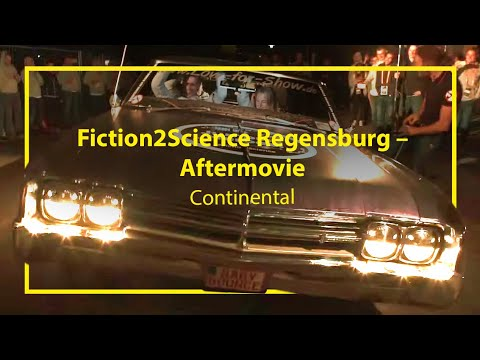 Continental – Fiction2Science Regensburg – Aftermovie