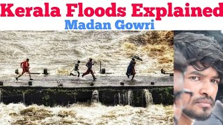 Kerala Floods Explained | Madan Gowri | MG