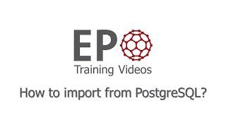 2.4 How to import from PostgreSQL?