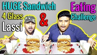 Huge Egg Sandwich & Lassi Eating Challenge - Yummy Dare
