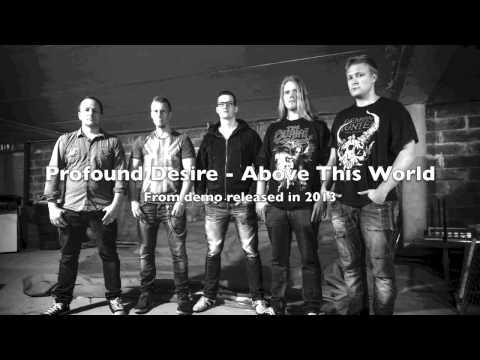 Profound Desire - Above This World (Demo)