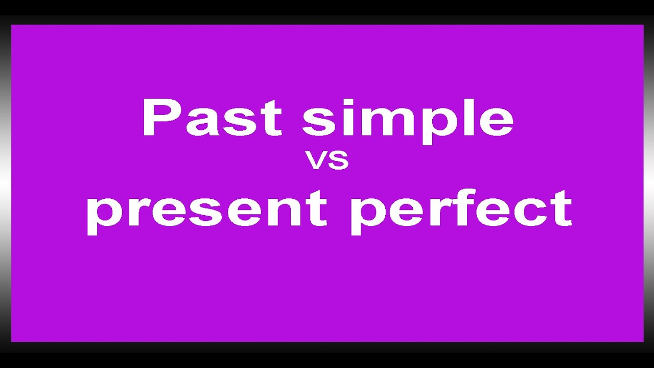 Past Perfect Oefenen Het Verschil Tussen De Present Perfect En De Past Simple