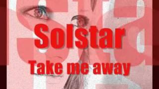 Solstar - Take me away.wmv