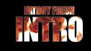 Fred The Godson - FatBoy Fresh Intro   Directed by L.E.S.