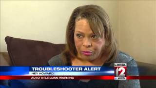 Howard Ain, Troubleshooter: Auto Title Loan Warning