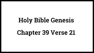 Holy Bible Genesis Chapter 39 Verse 21