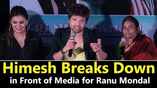 Himesh Reshammiya CRYING For Ranu Mondal At Teri Meri Kahani OFFICIAL Song Launch | #TTM