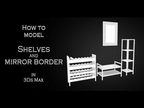 Tutorial: How to create wooden shelves and mirror border in Autodesk 3Ds Max