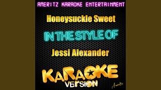 Honeysuckle Sweet (In the Style of Jessi Alexander) (Karaoke Version)
