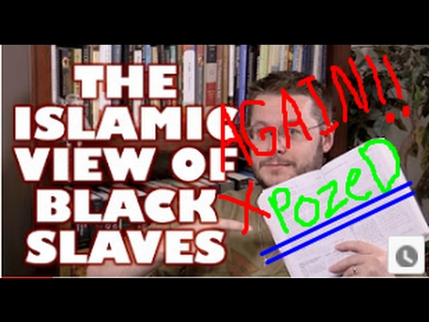 """David Wood of Acts17Apologetics Exposed: """"The Islamic View of Black Slaves"""""""