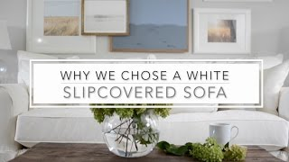 Why We Chose A White Slipcovered Sofa   Joss & Main