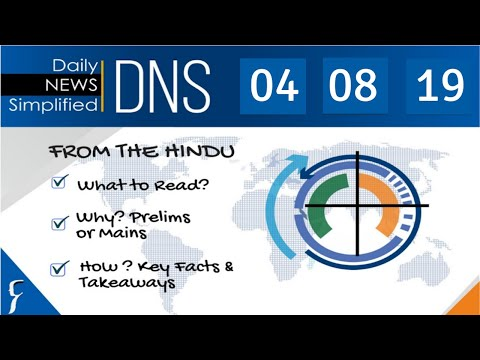 daily-news-simplified-04-08-19-(the-hindu-newspaper---current-affairs---analysis-for-upsc/ias-exam)