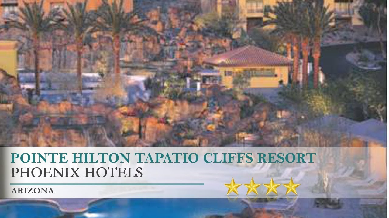 pointe hilton tapatio cliffs resort hotel - phoenix, arizona - youtube