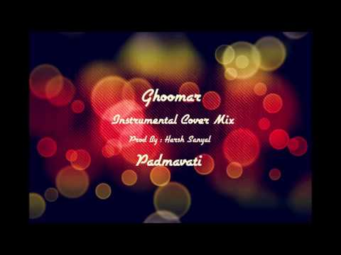 Ghoomar - Official Instrumental & Karaoke (Padmavati)| Harsh Sanyal |