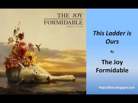 The Joy Formidable - This Ladder is Ours (Lyrics)