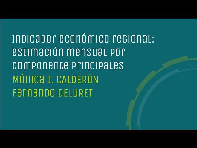 Indicador económico regional: estimación mensual por componentes principales