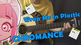Download Wrap Me In Plastic - CHROMANCE | Guitar Tutorial | Instrumental | Acoustic Karaoke | Chords | TIKTOK