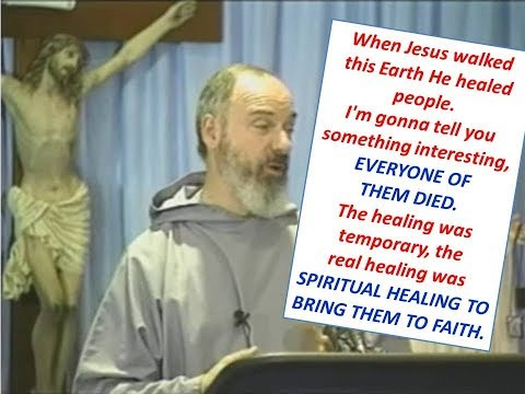 When Jesus walked this Earth He healed many people - EVERYONE OF THEM DIED !