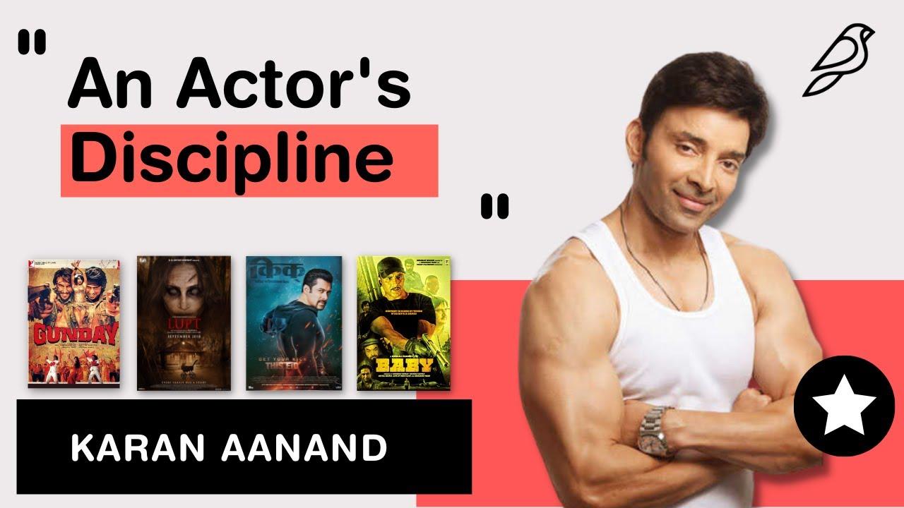 An Actor's Discipline - Karan Aanand (Baby, Lupt, Gunday)