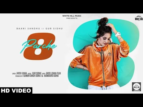 8-parche-(official-video)-//-baani-sandhu-feat-gur-sidhu-//-latest-punjabi-song-2019-//