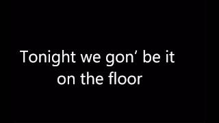 Jennifer Lopez ft Pitbull - On The Floor lyrics