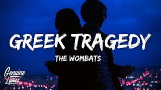 The Wombats - Greek Tragedy (Tiktok Remix) (Lyrics)