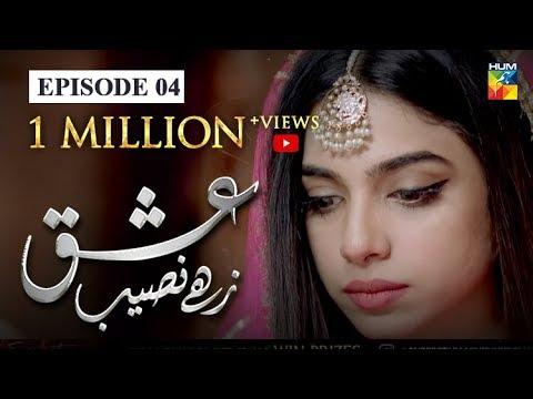 Download Ishq Zahe Naseeb Episode #04 HUM TV Drama 12 July 2019