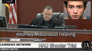 "Steven Jones ""NAU Shooter"" Trial Attorney Misconduct Hearing 04/26/17"