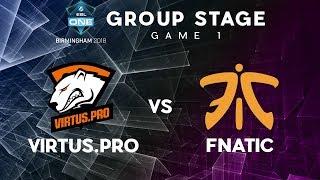 Virtus.Pro vs Fnatic | ESL One Birmingham | Group Stage | Game 1