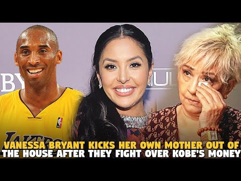 Why Vanessa Bryant kicked her mom out of her house