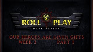 RollPlay Dark Heresy: Week 3, Part 1 - Warhammer 40K Campaign