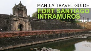 Manila Travel Guide: Fort Santiago Intramuros Manila Philippines