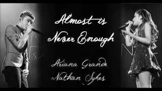 Gambar cover Almost is Never Enough - Ariana Grande ft. Nathan Sykes (Full studio version w/ Lyrics)