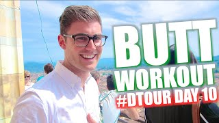 BUTT WORKOUT | #DTOUR DAY 10