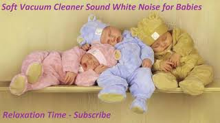 ♥♥Vacuum Cleaner Soft Sound ASMR Background Sounds Best White Noise Trick For BaBy Seep♥♥