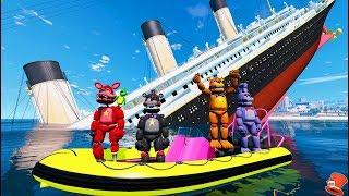 FNAF 6 ANIMATRONICS vs SINKING TITANIC SHIP! (GTA 5 Mods For Kids FNAF RedHatter)