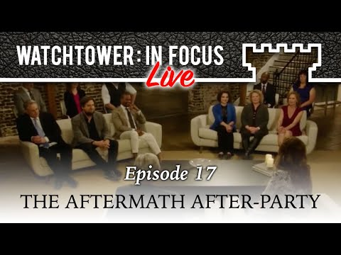 The Aftermath After-Party - Episode 17 - Watchtower: In Focus (Live)