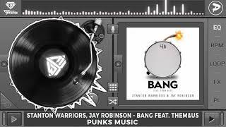 Stanton Warriors Jay Robinson Bang Feat Them Us Original Mix