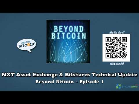 NXT Asset Exchange and Bitshares Technical Update - Beyond Bitcoin Episode 1