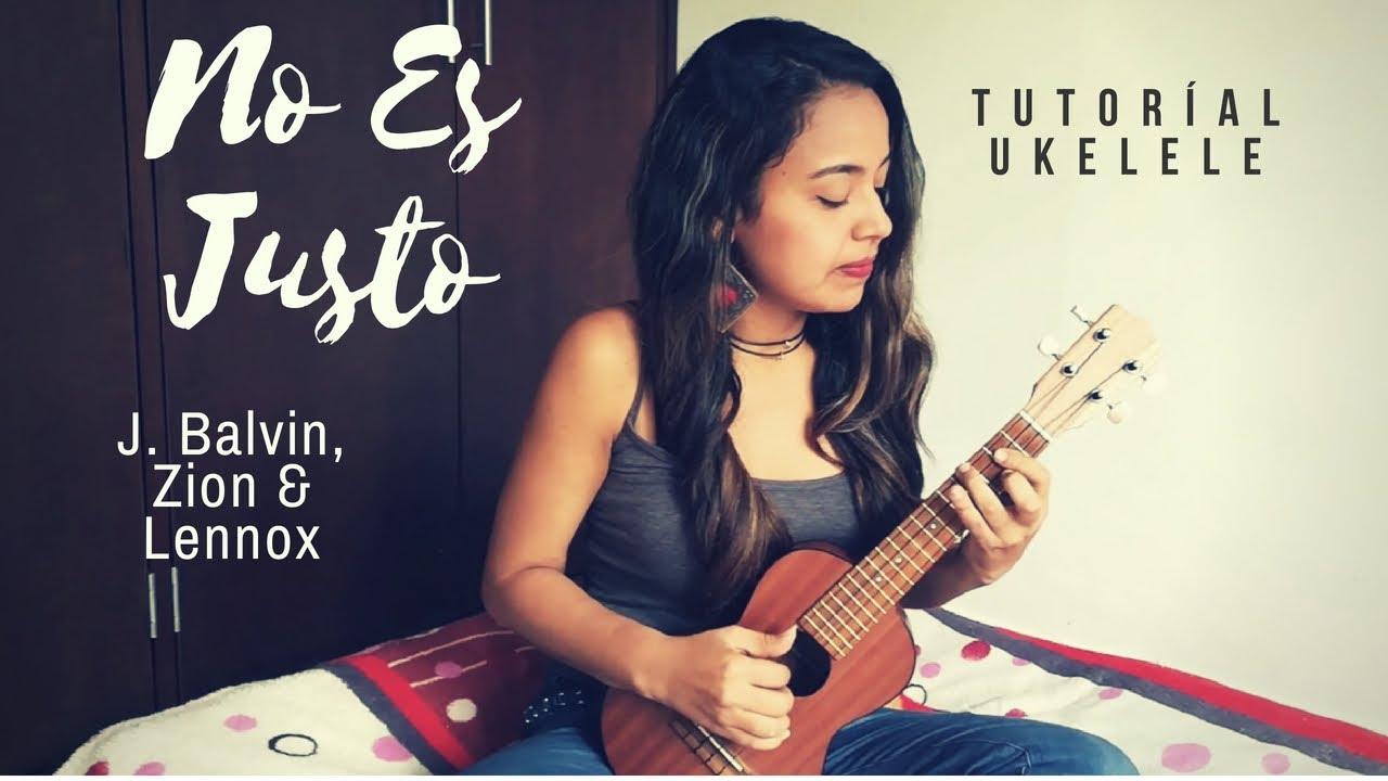 no-es-justo-j-balvin-zion-lennox-tutorial-ukulele-is-ortega