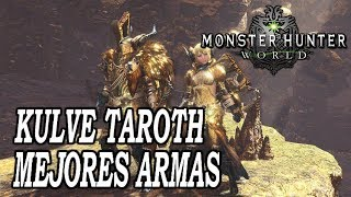 MEJORES ARMAS de KULVE TAROTH - Monster Hunter World (Gameplay Español)