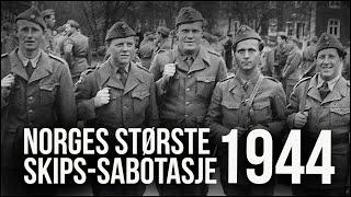 Pelle-gruppa, Norges største skips-sabotasje 1944