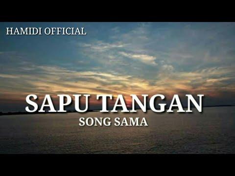 Song Sama - Sapu Tangan (Lagu Bajau 2017)