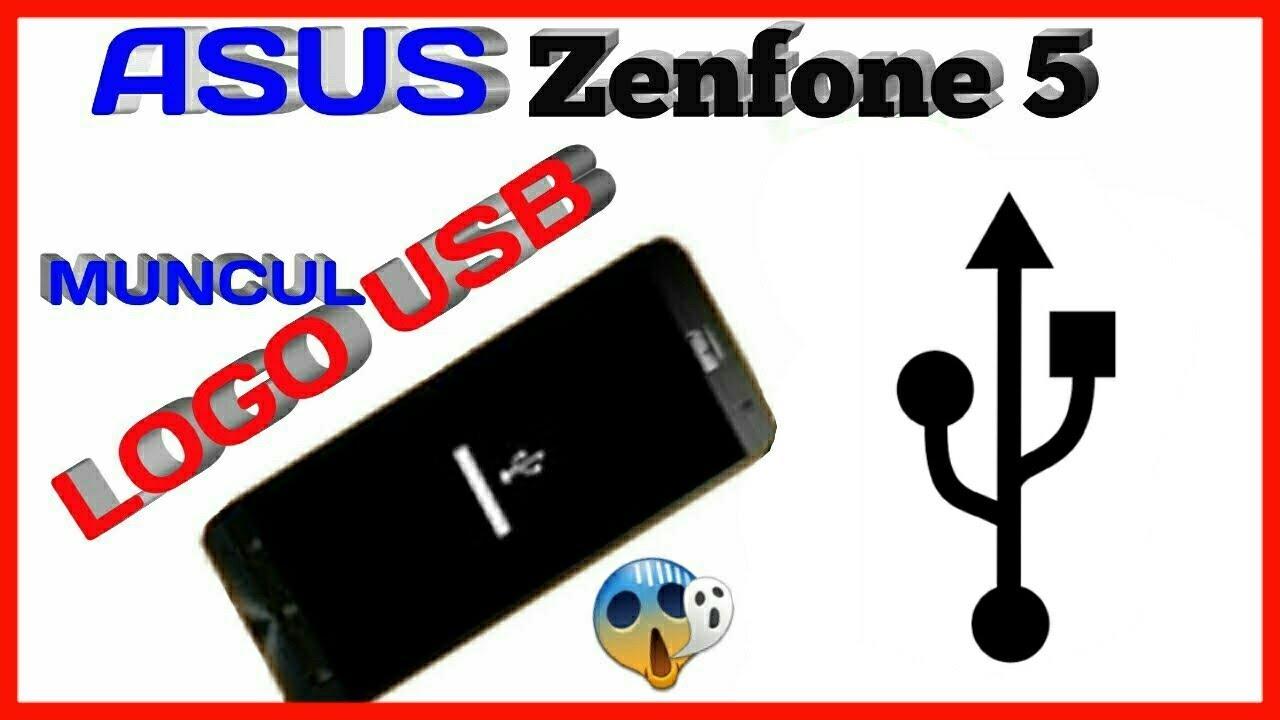 Cara Atasi Asus Zenfone 5 Muncul Logo Usb Youtube