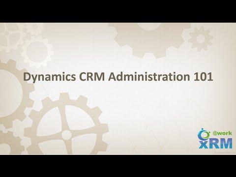 DYNAMICS CRM Administration 101